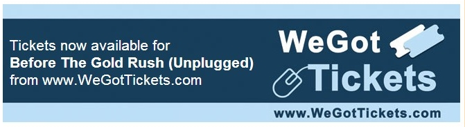 Click the banner to securely order tickets for Before The Gold Rush Unplugged.